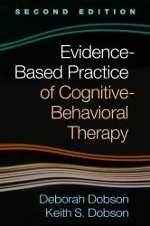 Evidence-Based Practice of Cognitive-Behavioral Therapy, Second Edition