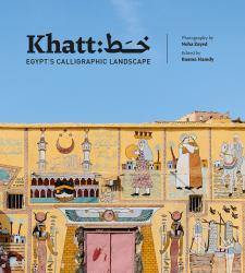 Khatt : Egypt's Calligraphic Landscape