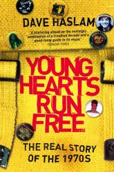 Young Hearts Run Free : The Real Story of the 1970s