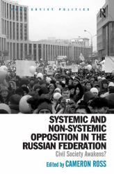 Systematic and Non-Systematic Opposition in the Russian Federation : Civil Society Awakens?