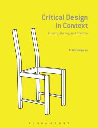 Critical Design in Context : History, Theory, and Practices