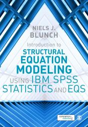 Structural Equation Modeling Using IBM SPSS Statistics and EQS