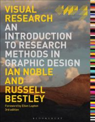 Visual Research : An Introduction to Research Methodologies in Graphic Design