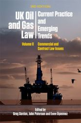 UK Oil and Gas Law: Current Practice and Emerging Trends : Volume II: Commercial and Contract Law Issues