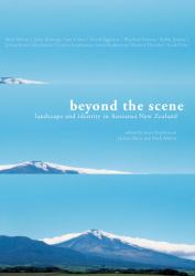 Beyond the Scene : Landscape and Identity in Aotearoa New Zealand