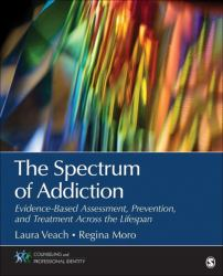 The Spectrum of Addiction : Evidence-Based Assessment, Prevention, and Treatment Across the Lifespan