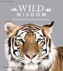 Wild Wisdom : Seven Stories of Animal Language and Comprehension