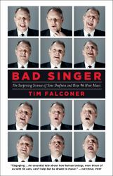 Bad Singer : The Surprising Science of Tone Deafness and How We Hear Music