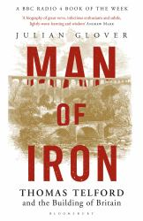 Man of Iron : Thomas Telford and the Building of Britain