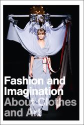 Fashion and Imagination about Clothes and Art