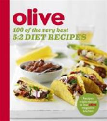 Olive - 100 of the Very Best 5:2 Diet Recipes
