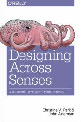 Designing Across Senses : A Multimodal Approach to User Experience Design