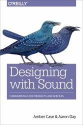 Designing with Sound : Principles and Patterns for Mixed Environments