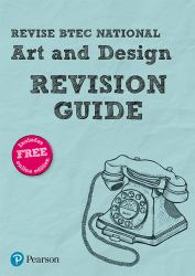 Revise BTEC National Art and Design Revision Guide : (with Free Online Edition)