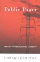 Public Power : The Fight for Publicly Owned Electricity