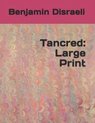 Tancred : Large Print
