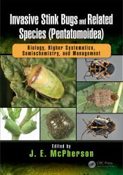 Invasive Stink Bugs and Related Species (Pentatomoidea) : Biology, Higher Systematics, Semiochemistry, and Management